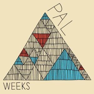 Pal: Weeks