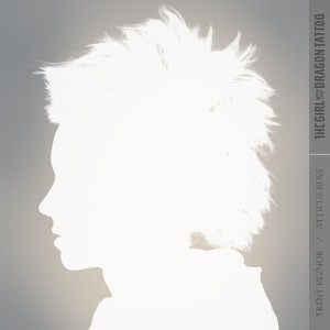 Trent Reznor and Atticus Ross: The Girl with the Dragon Tattoo