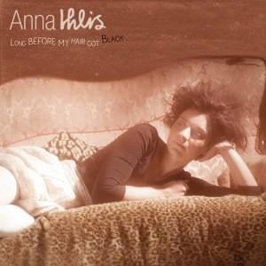 Anna Ihlis: Long Before My Hair Got Black