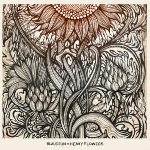 Blaudzun: Heavy Flowers