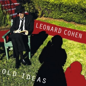 Leonard Cohen: Old Ideas