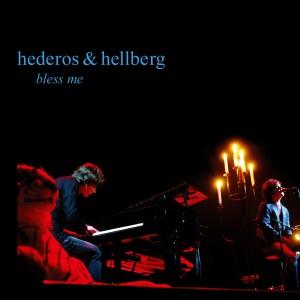 Hederos & Hellberg: Bless Me