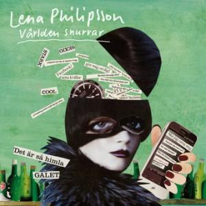 Lena Philipsson: Världen snurrar