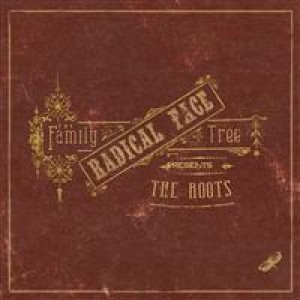 Radical Face: The Family Tree – The Roots