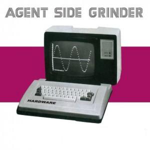 Agent Side Grinder: Hardware