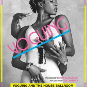 Chantal Regnault: Voguing and the House Ballroom Scene of New York City 1989-92