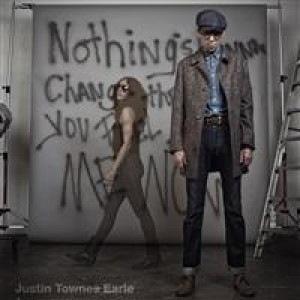Justin Townes Earle: Nothing's Gonna Change the Way I Feel About Me Now