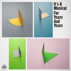 It's A Musical: For Years and Years