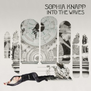 Sophia Knapp: Into The Waves