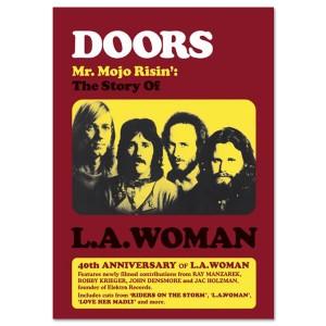 The Doors: Mr. Mojo Risin'; The Story of L.A. Woman