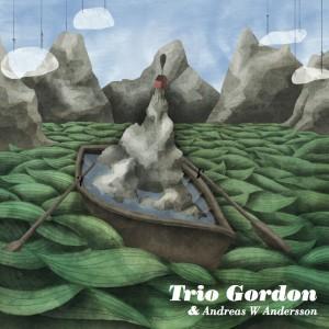 Trio Gordon & Andreas W Andersson: Trio Gordon & Andreas W Andersson