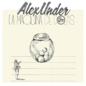 Alex Under: La Máquina de