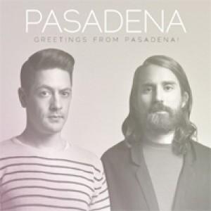 Pasadena : Greetings From Pasadena!