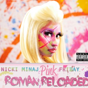 Nicki Minaj: Pink Friday: Roman Reloaded
