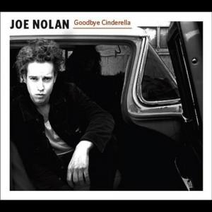 Joe Nolan: Goodbye Cinderella