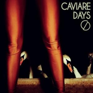 Caviare Days: Caviare Days