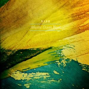 Barr: Atlantic Ocean Blues