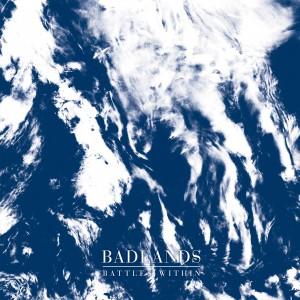 Badlands: Battles Within EP