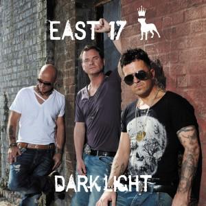 East 17: Dark Light