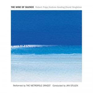 Robert Fripp: The Wine of Silence