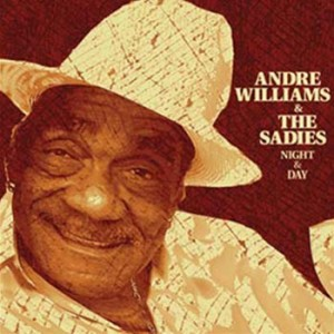 Andre Williams & The Sadies: Night And Day