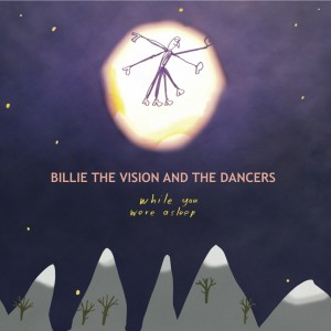 Billie the Vision & the Dancers: While You Were Asleep