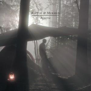 Ripple & Murmur: Reverie