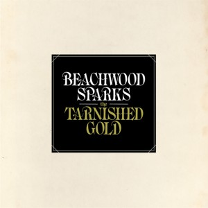 Beachwood Sparks: The Tarnished Gold