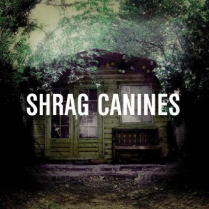 Shrag: Canines