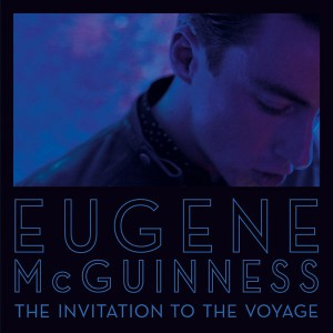 Eugene McGuinness: Invitation To The Voyage
