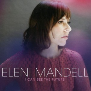 Eleni Mandell: I Can See The Future