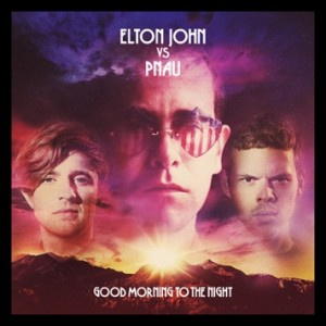 Elton John Vs. Pnau: Good Morning To The Night