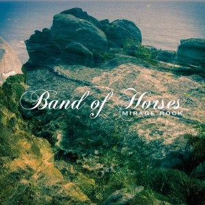 Band Of Horses: Mirage Rock