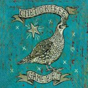 Chet O'Keefe: Game Bird