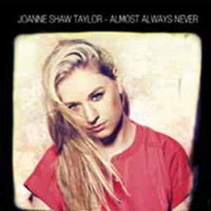 Joanne Shaw Taylor: Almost Always Never