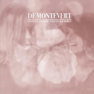 de Montevert: Vänner Och Ovänner