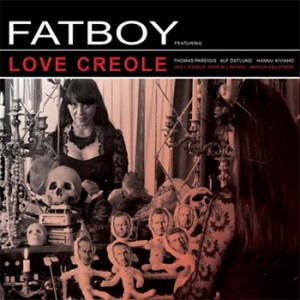 Fatboy: Love Creole