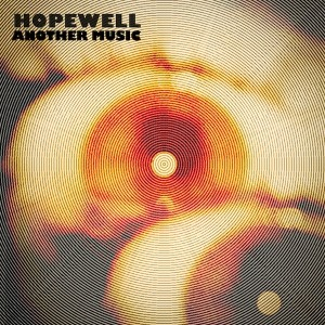 Hopewell: Another Music