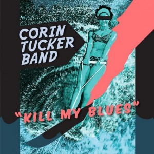 Corin Tucker Band: Kill My Blues