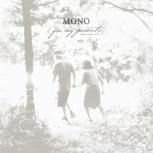 Mono: For My Parents