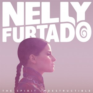 Nelly Furtado: The Spirit Indestructible