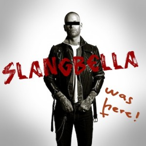 Slangbella: Slangbella Was Here!