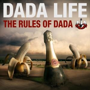 Dada Life: The Rules of Dada