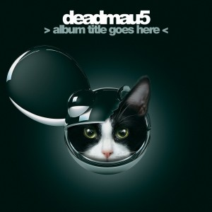 deadmau5: > Album Title Goes Here <