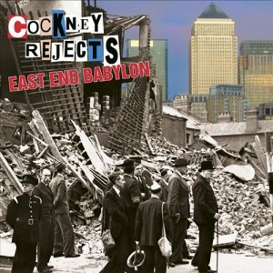 Cockney Rejects: East End Babylon