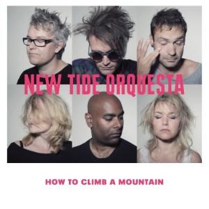 New Tide Orquesta: How To Climb A Mountain