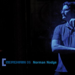 Norman Nodge: Berghain 06