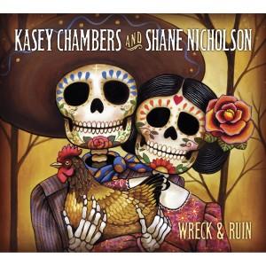 Kasey Chambers and Shane Nicholson: Wreck & Ruin