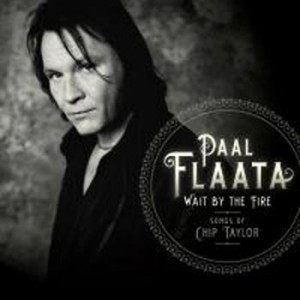 Paal Flaata: Wait By The Fire – The Songs Of Chip Taylor