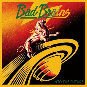 Bad Brains: Into The Future